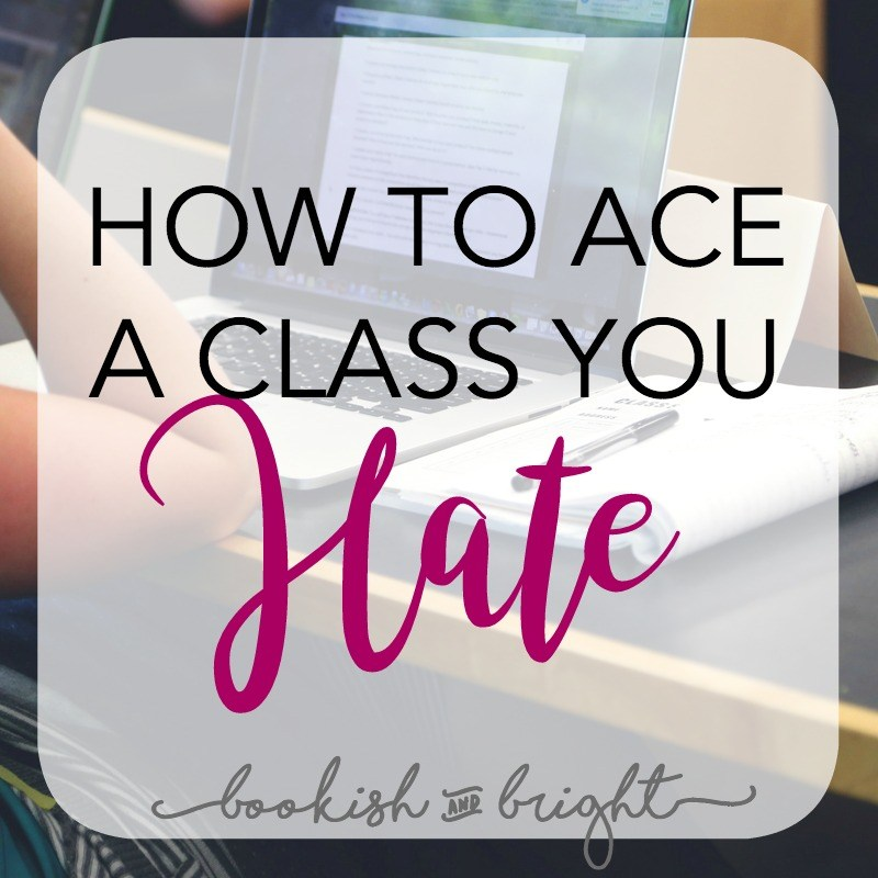 How To Ace A Class You Hate